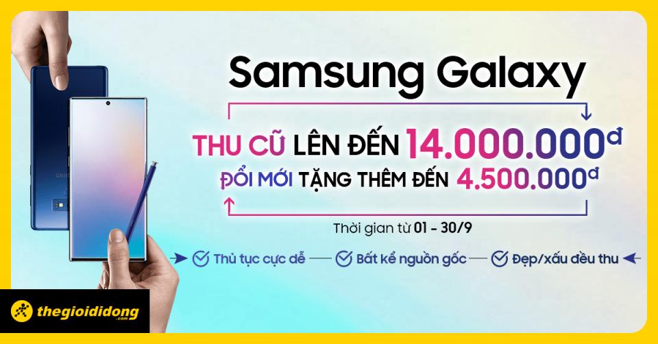 Đổi máy cũ sắm ngay Samsung Galaxy mới - Tiết kiệm lên đến 20 triệu đồng