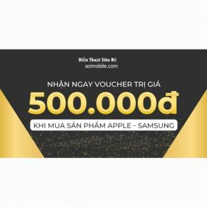 Voucher trị giá 500k khi mua sản phẩm Apple - Samsung
